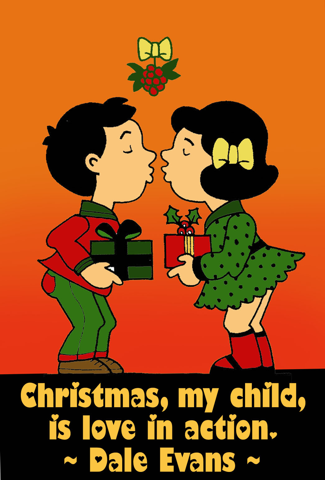 Christmas greeting card with love quote: Christmas my child, is love in action.