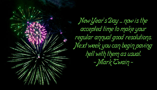 Funny New Years resolution by Mark Twain. Picture of fireworks.