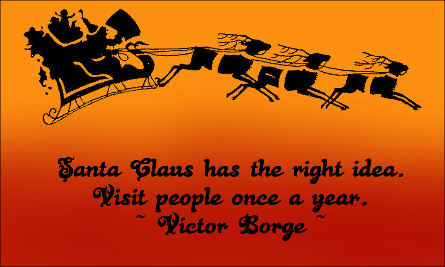 Santa's sleigh and reindeers in silhouette with funny Victor Borge quote.