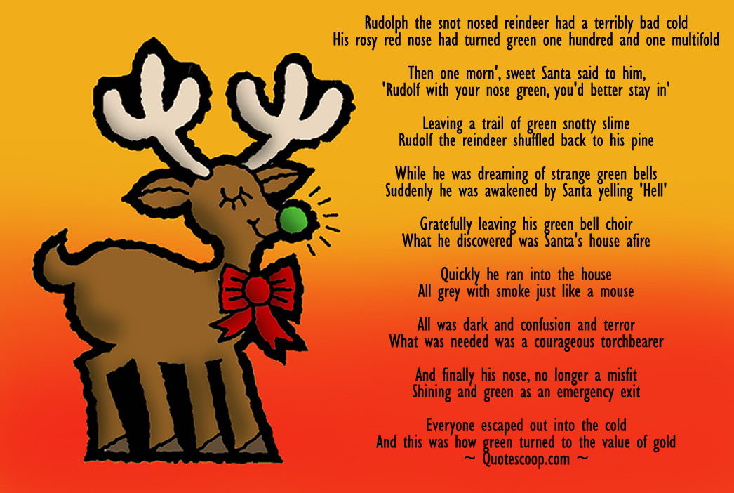 Funny Rudoloh poem. Rudolph with a green nose.