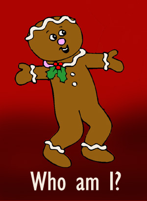 Playing 'who am I' as a christmas party game: Ginger bread man.
