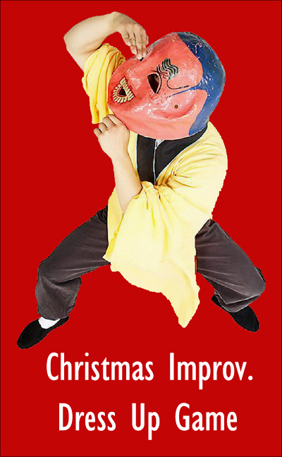 Playing Chrismas Improv. dressing up game: Man with Chinese Mask