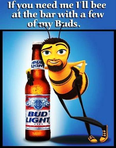Budweiser beer commercial - A bee standing next to a bottle with light Bud - If you need me I'll be at the bar with a few of my buds!