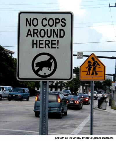 Funny road signs: No cops around here