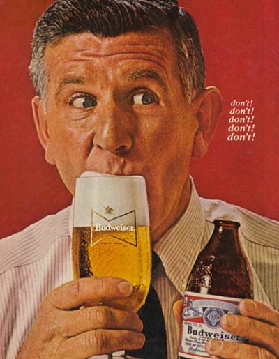 Old Budweiser commercial - Man drinking Budweiser, don't, don't, don't - good old Budweiser ads
