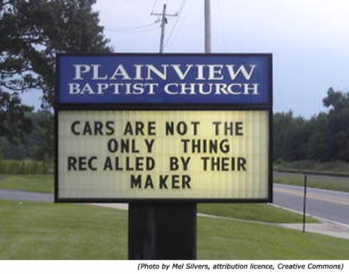Funny Signs and funny church signs by Plainview Baptist Church! Cars are not the only thing recalled by their maker!
