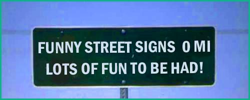 Funny street signs. Manipulated road sign.