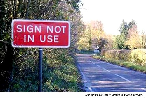 Hilariously funny road sign: Sign not in use!