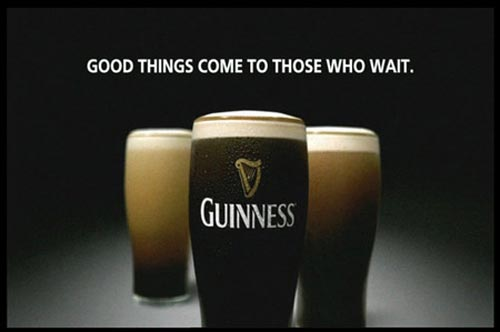 Guinness ads - Three glasses - Good things come to those who wait!