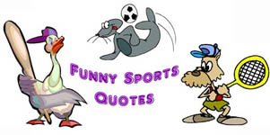 Funny Sports Quotes by Players, Commentators and Coaches