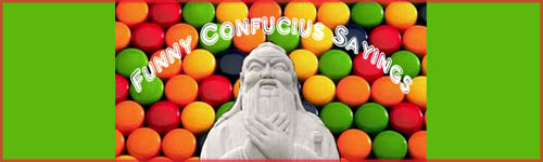 Funny Confucius sayings and Confucius statue