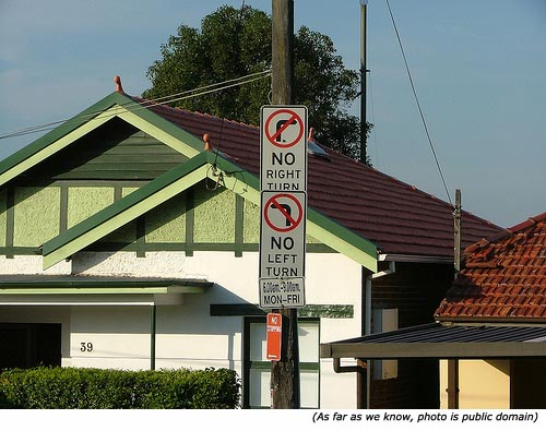 Hilarious signs and funny traffic signs: No left turn and no right turn.