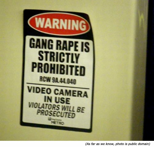 Funny warning. Gang rape is strictly prohibited