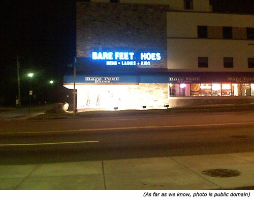 Really hilarious signs. Neon signs from shoe shop. Bare Feet Hoes