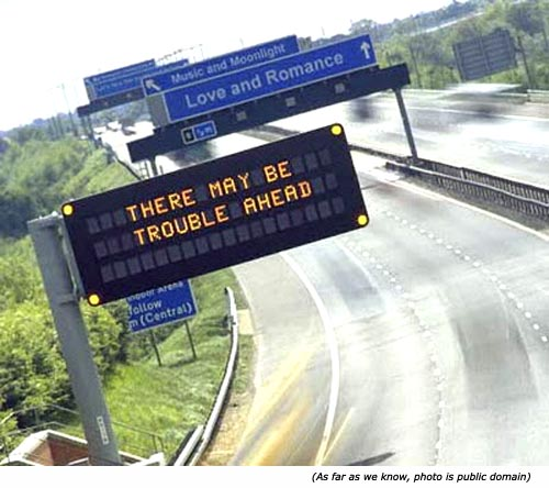 Silly and funny information signs: There may be trouble ahead. Love and romance. Music and moonlight!