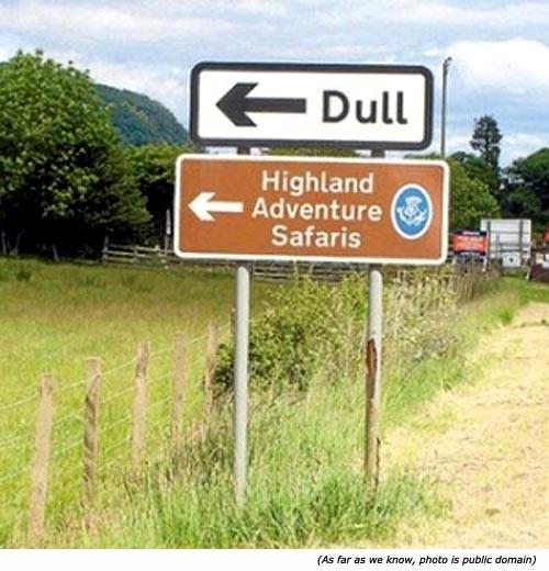 Funny, stupid signs: Dull. Highland Adventure Safaris!