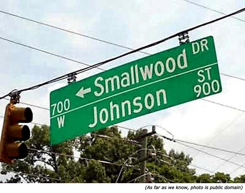 Funny street names: Smallwood Drive and Johnson Street!