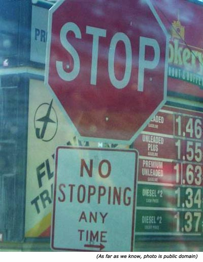Hilarious and funny road sign: STOP. No stopping any time!