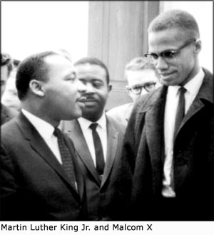 Martin Luther King and Malcom X.