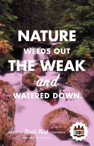 North Peak beer commercial - Nature Weeds out the Weak and the Watered Down!