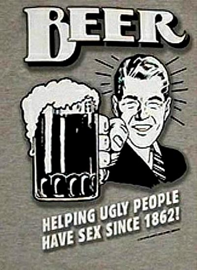 Old beer ads - Beer Helping Ugly People Having Sex Since 1862 - great