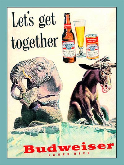 Old Budweiser ads - Elephant and donkey. Let's get together!