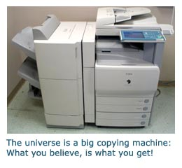 photo of copying machine - the universe is like a big copying machine. You get, what you want!