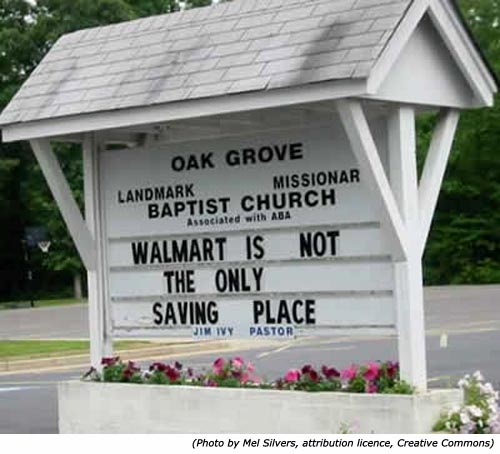 Funny church signs. Oak Grove Baptist Church: Walmart is not the only saving place!