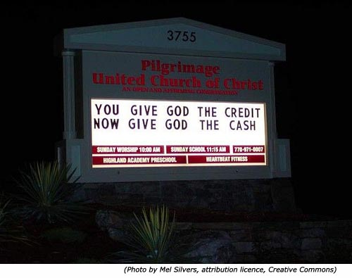 Silly signs: Funny church signs: Pilgrimage United Church of Christ: You Give God the Credit. Now Give God the Cash!