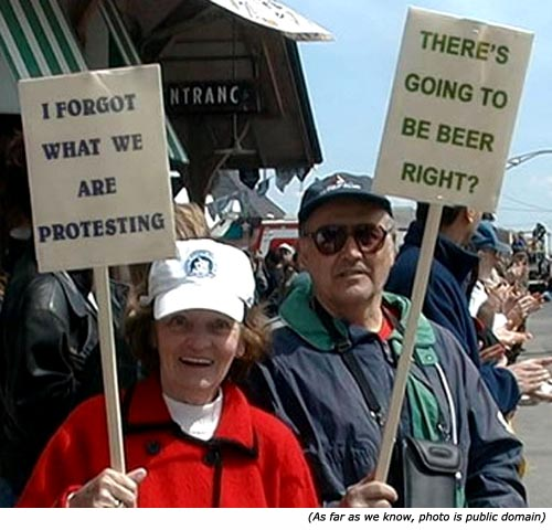 Funny protest signs: I forgot what we are protesting & There's going to be beer, right?