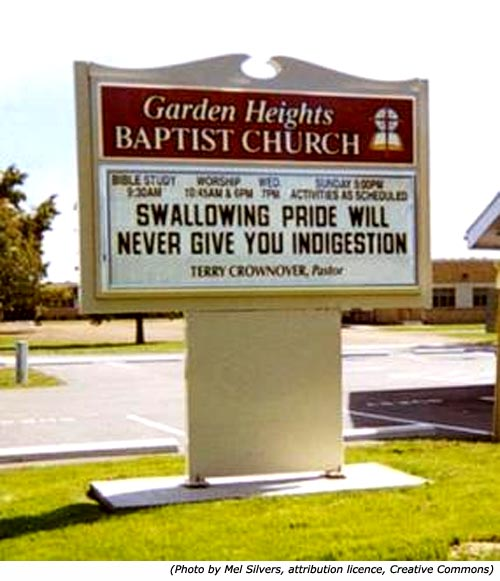 Original Church signs from Garden Heights Baptist Church: Swallowing pride will never give you indigestion!
