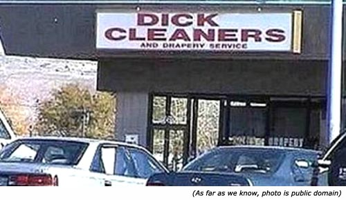 Really funny signs: Dick Cleaners! Hilarious funny shop signs.