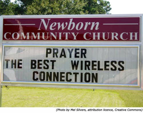 Funny church signs: Prayer! The best wireless connection!