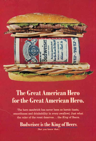 Old Budweiser ads - Budweiser can inside a burger. The Great American Hero for the Great American Hero!