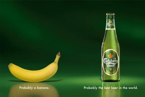 Carlsberg ads - Probably a banana. Probably the best beer in the world!