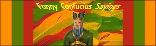 Funny Confucius Sayings and picture of Confucius