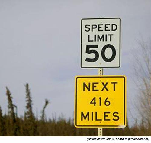 Stupid signs: Speed Limit 50. Next 416 Miles.