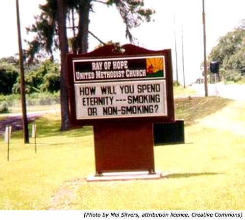 Funny church signs. Ray of Hope. United Methodist Church: How will you spend eternity --- Smoking or non-smoking?