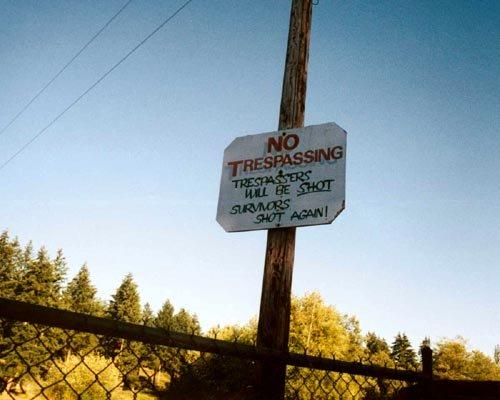 Funny warning: No trespassing! Trespassers will be shot. Survivors shot again!