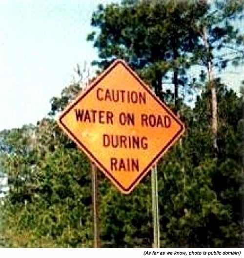 Funny traffic sign: Caution! Water on road during rain!