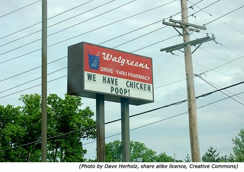 Silly signs and funny shop signs: Walgreens drive-thru pharmacy. We have chicken poop!