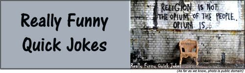Really funny quick jokes - funny graffiti - religion is not the opium of the people opium is