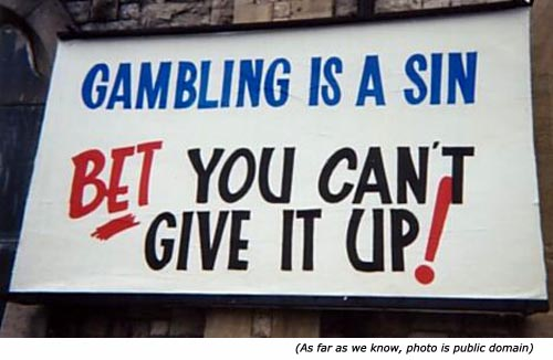 Hilarious signs: Gambling is a sin, bet you can't give it up!