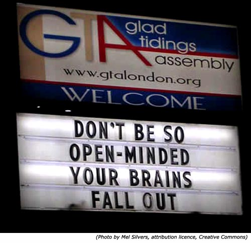 Silly signs: Glad Tidings Assembly: Don't be so open-minded. Your brains fall out!