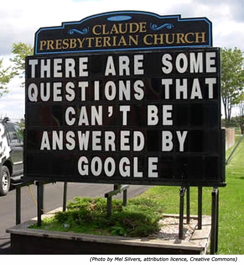 Funny and hilarious signs: There are some questions that can't be answered by Google! From Claude Presbyterian Church.