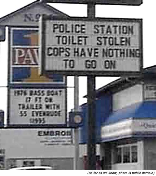 Funny police signs: Police station toilet stole. Cops have nothing to go on!
