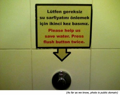 Funny toilet signs. Please help us save water. Press flush button twice!