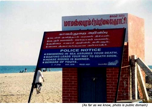 Hilarious signs. Funny police signs: Swimming in sea assures you death. Boating leads your way to death soon. Horse riding is banned. Beware of touts.