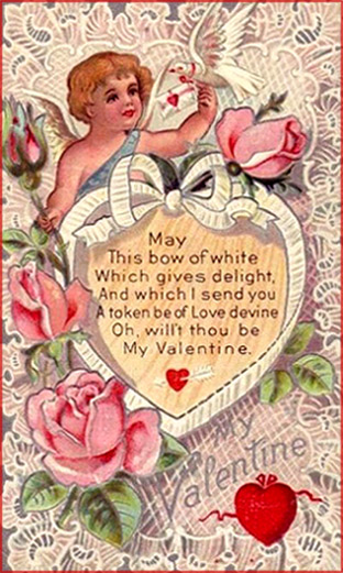 Cute little cupid with sweet Valentines poems. Also many pink roses and a big white ribbon forming a heart.