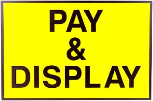 Funny Valentine gifts for men: Funny sign, yellow: Pay and Display.